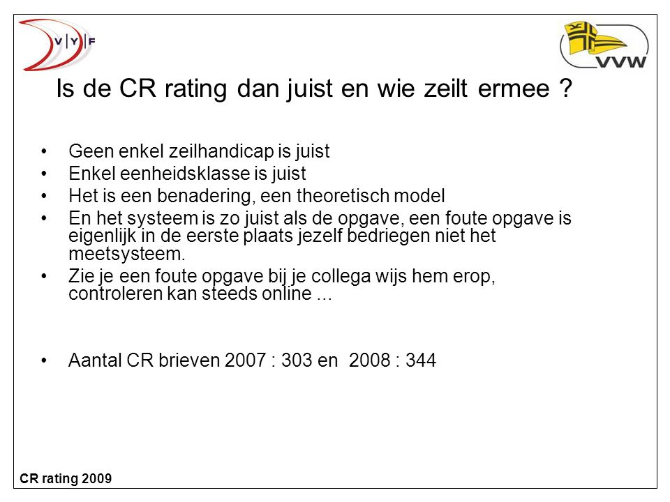 Is de CR rating dan juist en wie zeilt ermee