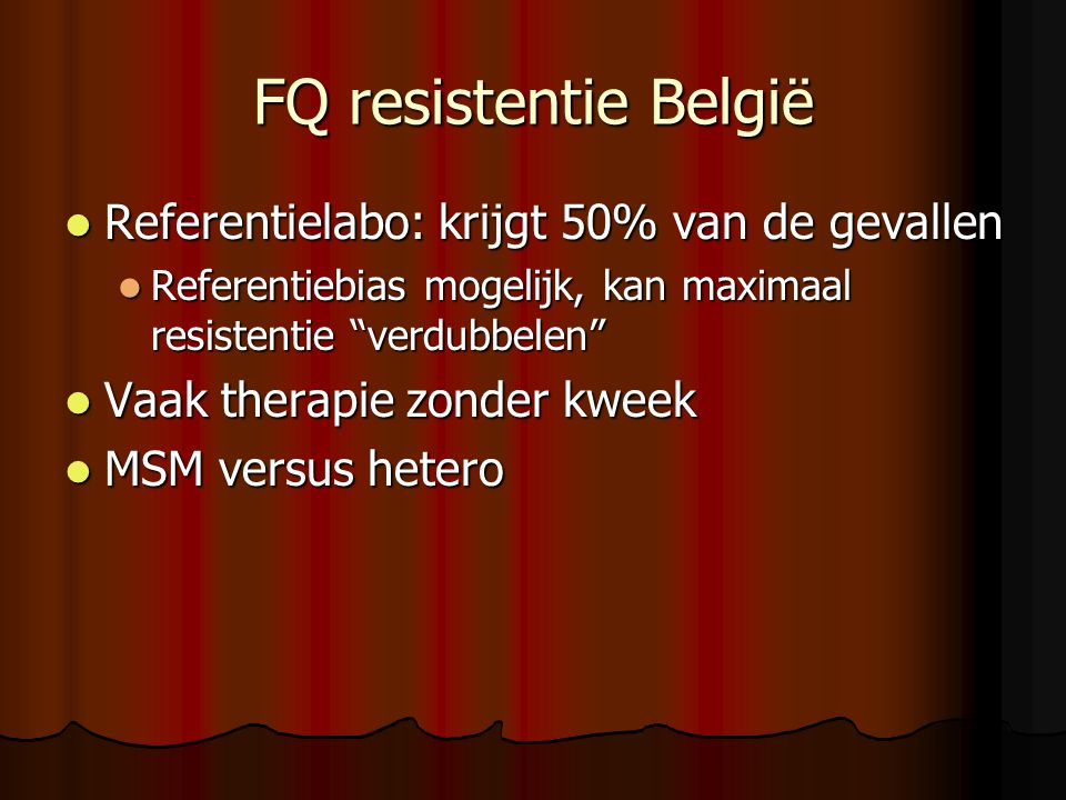 FQ resistentie België Referentielabo: krijgt 50% van de gevallen