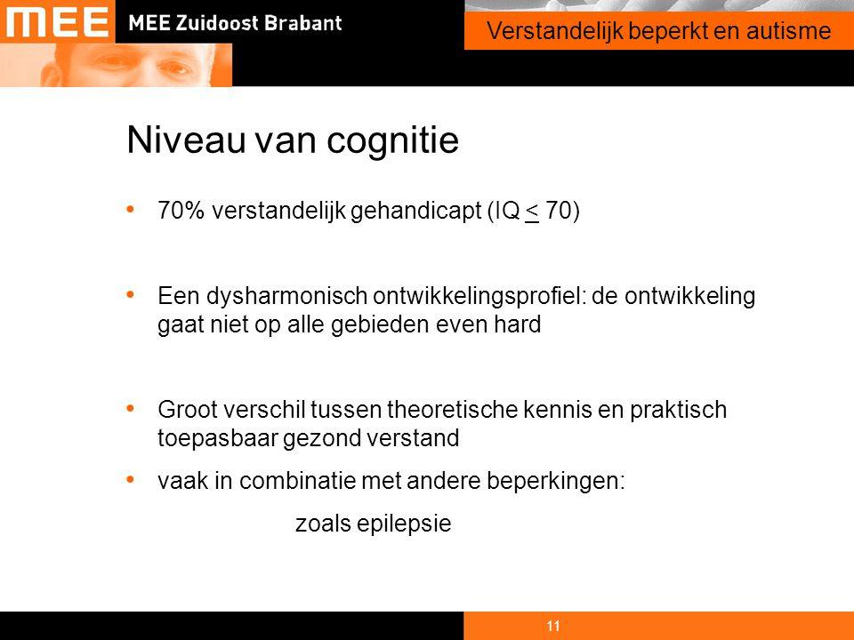 Niveau van cognitie Verstandelijk beperkt en autisme