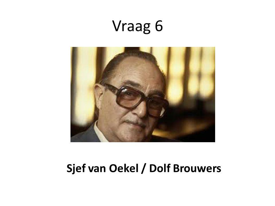 Sjef van Oekel / Dolf Brouwers