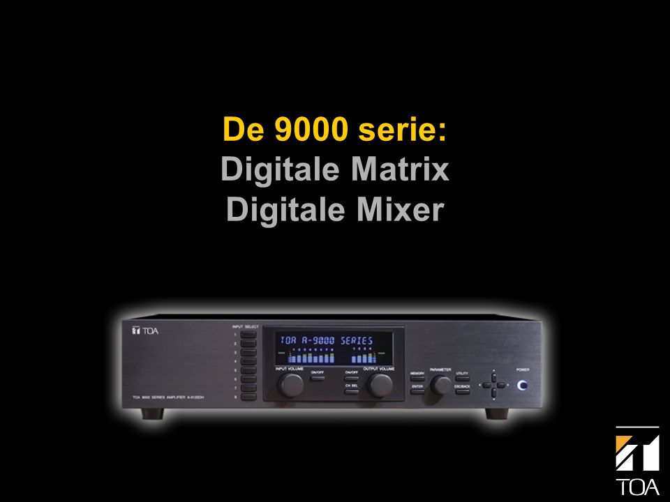 De 9000 serie: Digitale Matrix Digitale Mixer