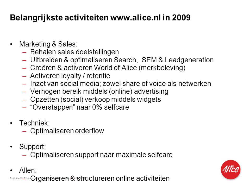 Belangrijkste activiteiten www.alice.nl in 2009
