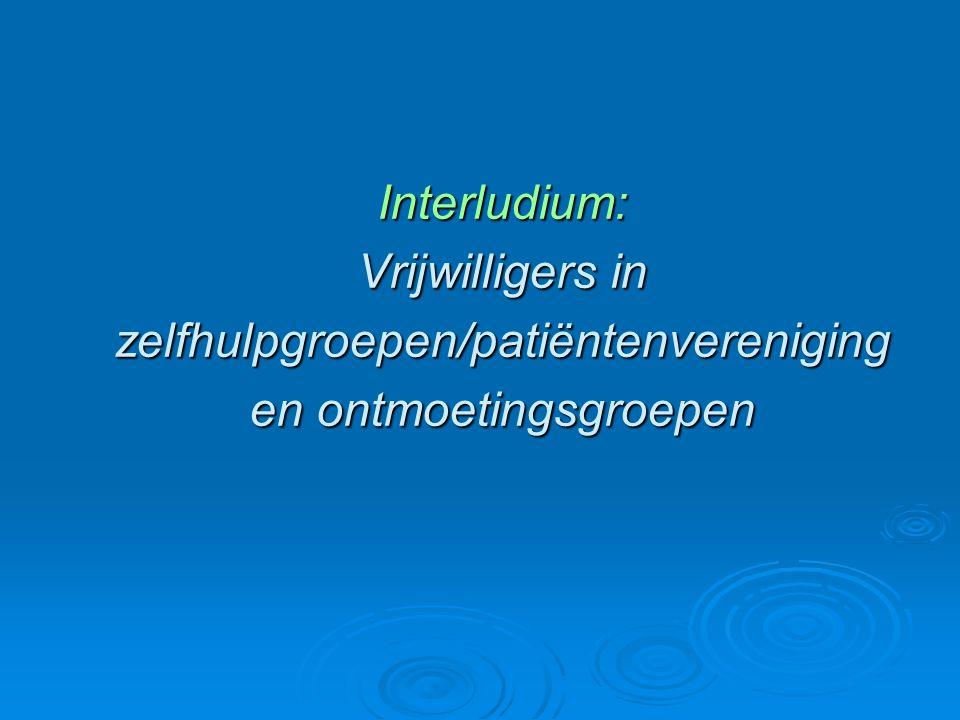 Interludium: Vrijwilligers in zelfhulpgroepen/patiëntenverenigingen ontmoetingsgroepen