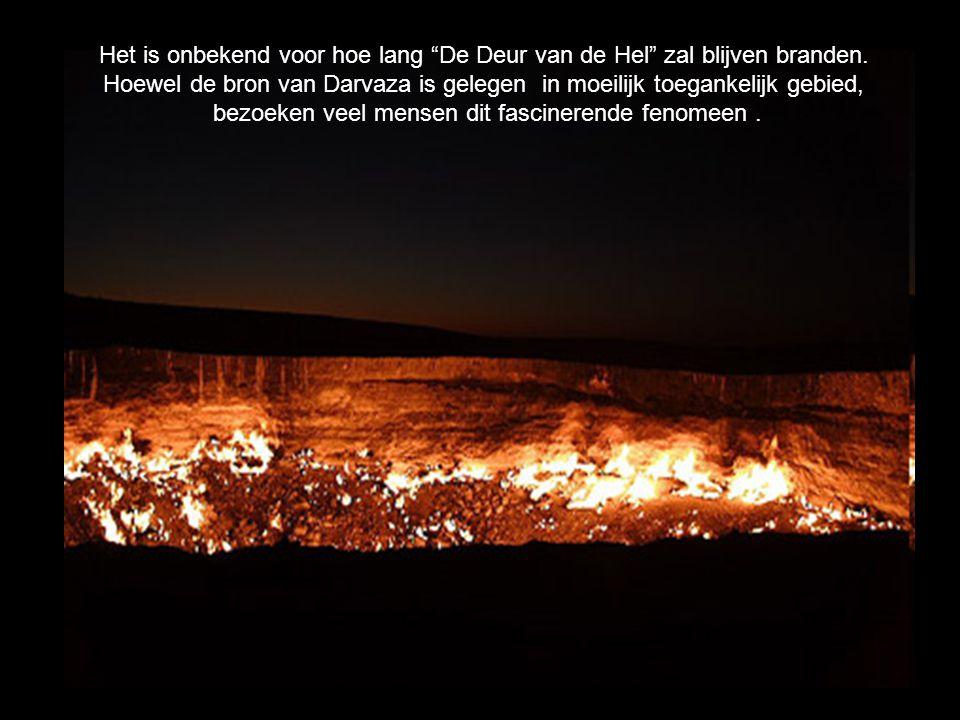 Het is onbekend voor hoe lang De Deur van de Hel zal blijven branden