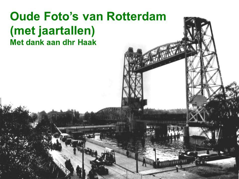 Oude Foto's van Rotterdam (met jaartallen)