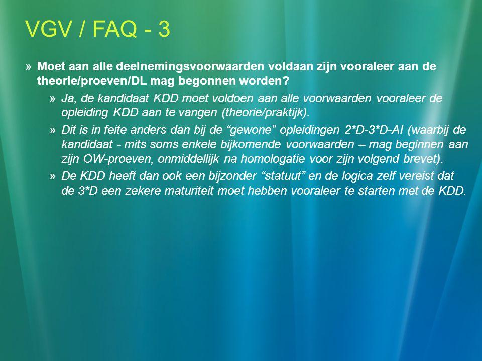 VGV / FAQ - 3 Moet aan alle deelnemingsvoorwaarden voldaan zijn vooraleer aan de theorie/proeven/DL mag begonnen worden