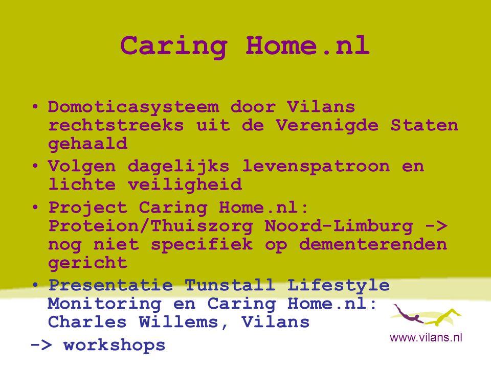 Caring Home.nl Domoticasysteem door Vilans rechtstreeks uit de Verenigde Staten gehaald. Volgen dagelijks levenspatroon en lichte veiligheid.