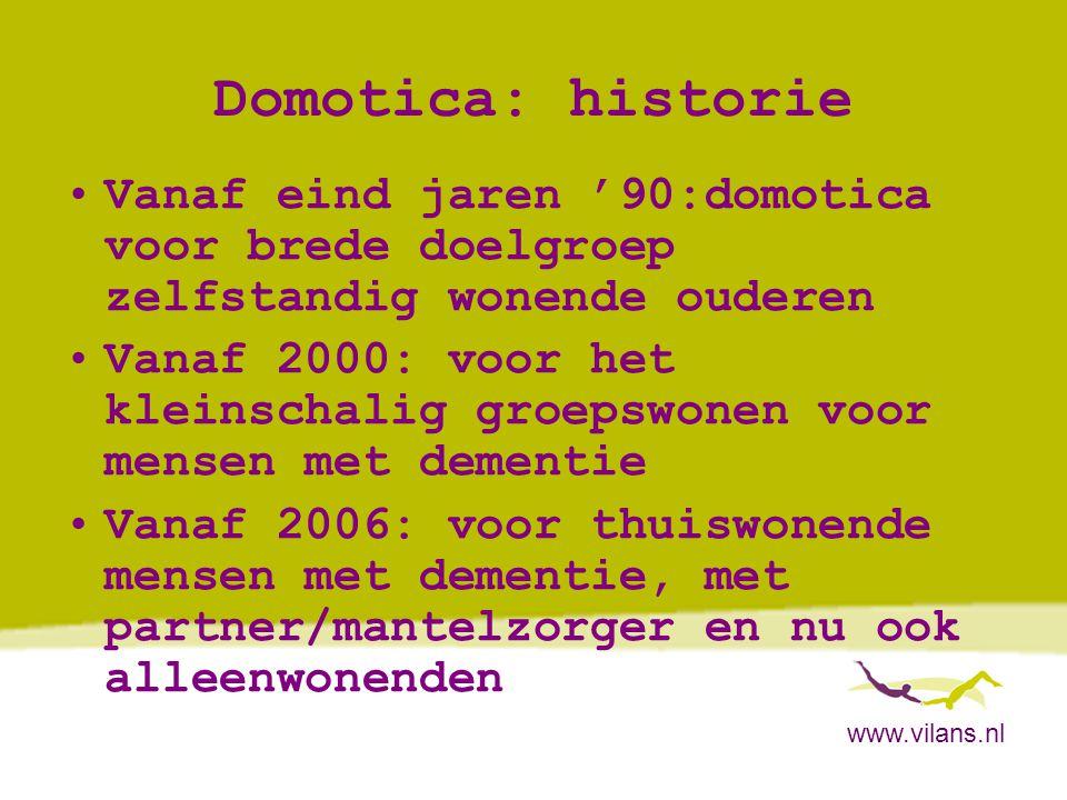 Domotica: historie Vanaf eind jaren '90:domotica voor brede doelgroep zelfstandig wonende ouderen.