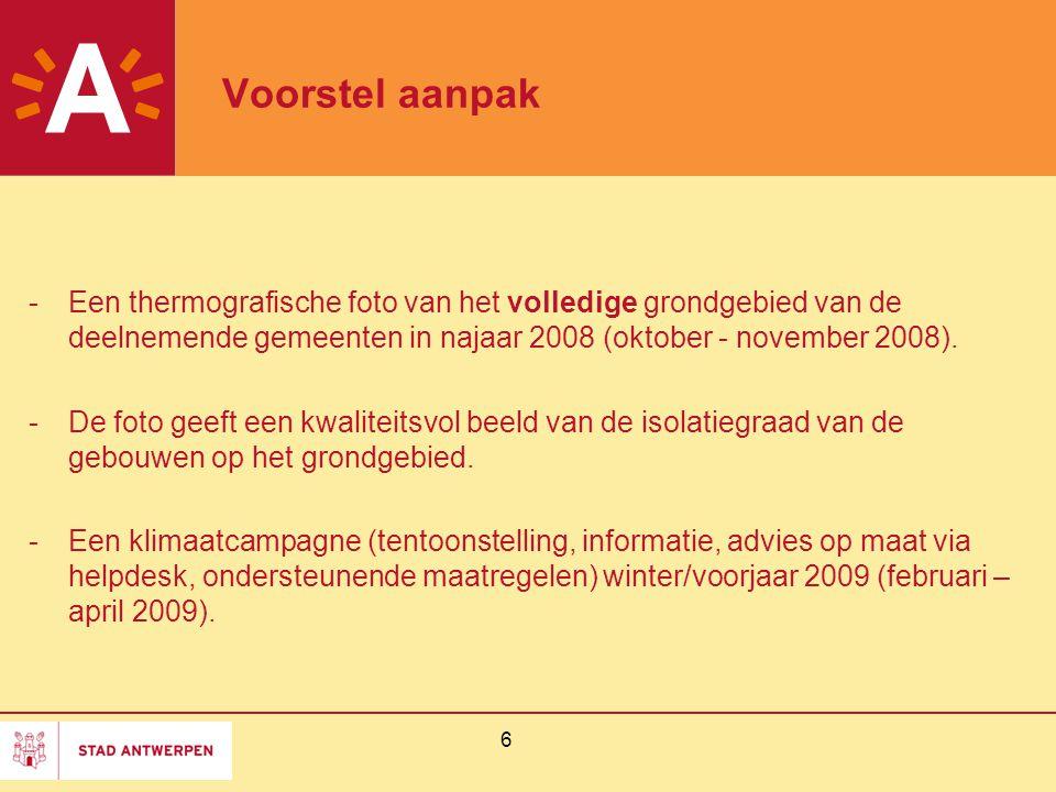 Voorstel aanpak Een thermografische foto van het volledige grondgebied van de deelnemende gemeenten in najaar 2008 (oktober - november 2008).
