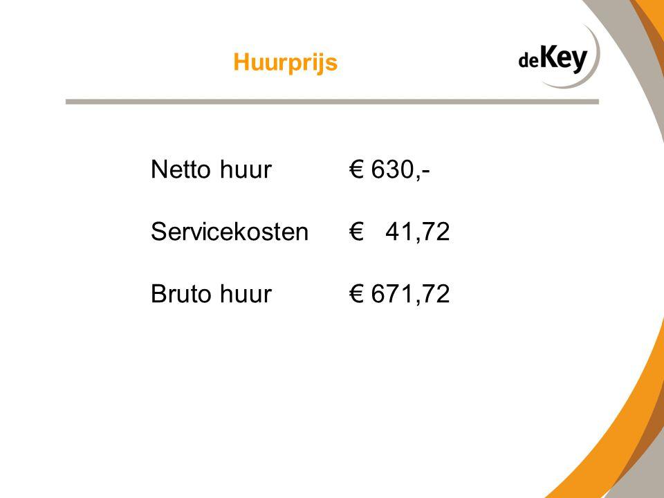 Huurprijs Netto huur € 630,- Servicekosten € 41,72 Bruto huur € 671,72
