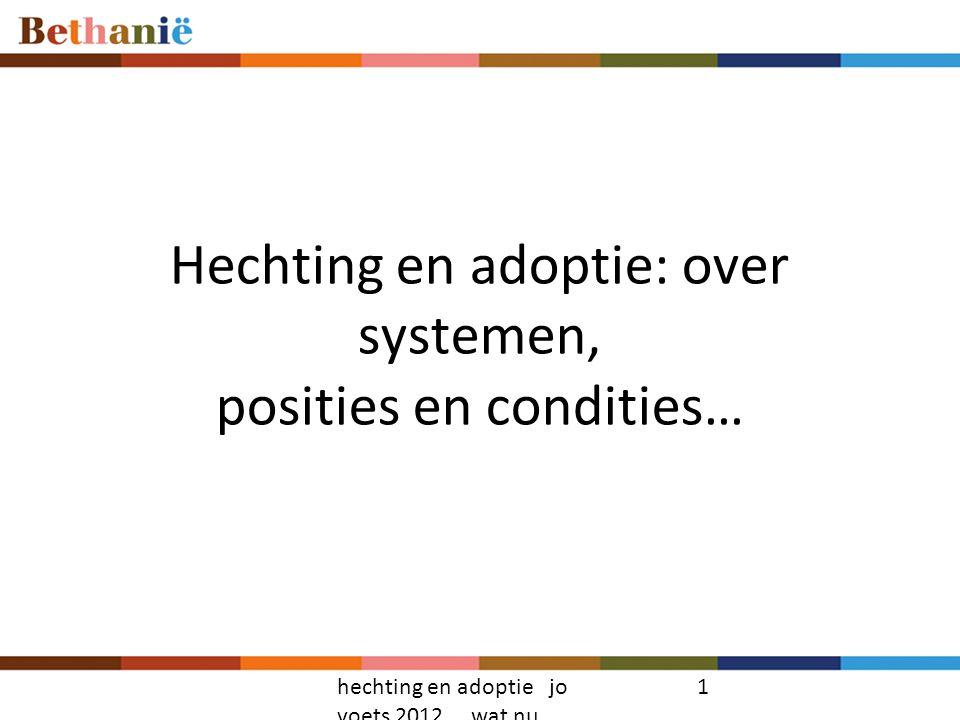 Hechting en adoptie: over systemen, posities en condities…