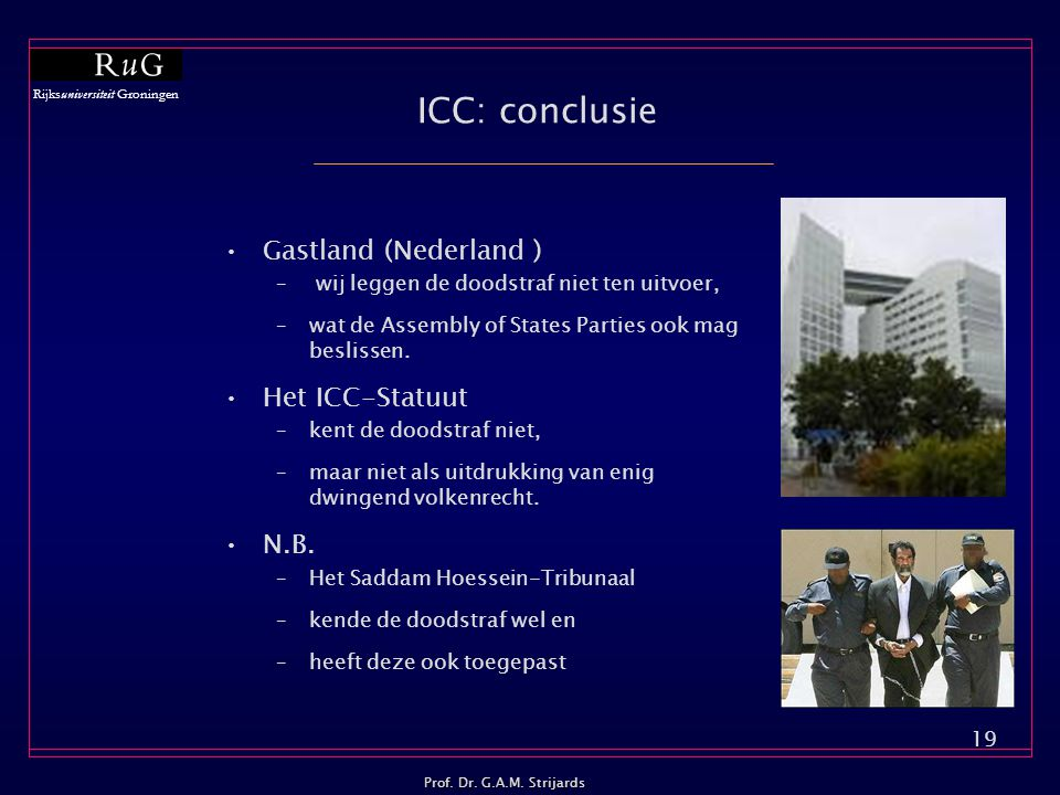 ICC: conclusie Gastland (Nederland ) Het ICC-Statuut N.B.