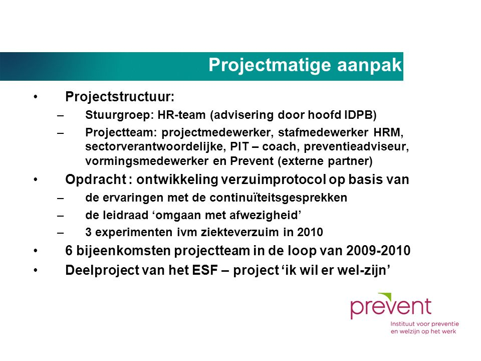 Projectmatige aanpak Projectstructuur: