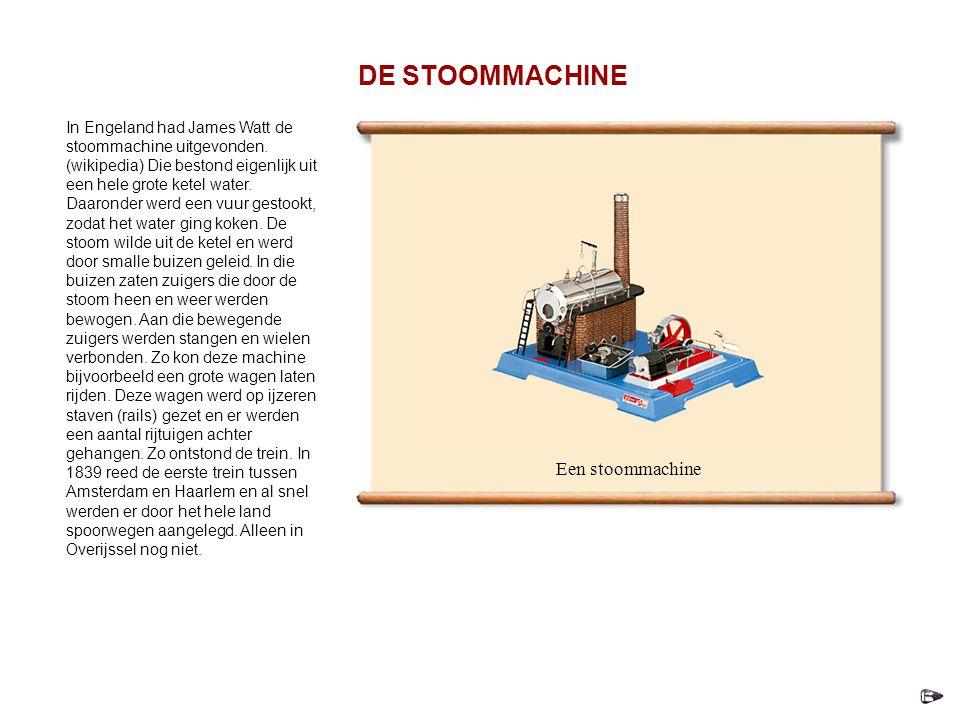 DE STOOMMACHINE Een stoommachine