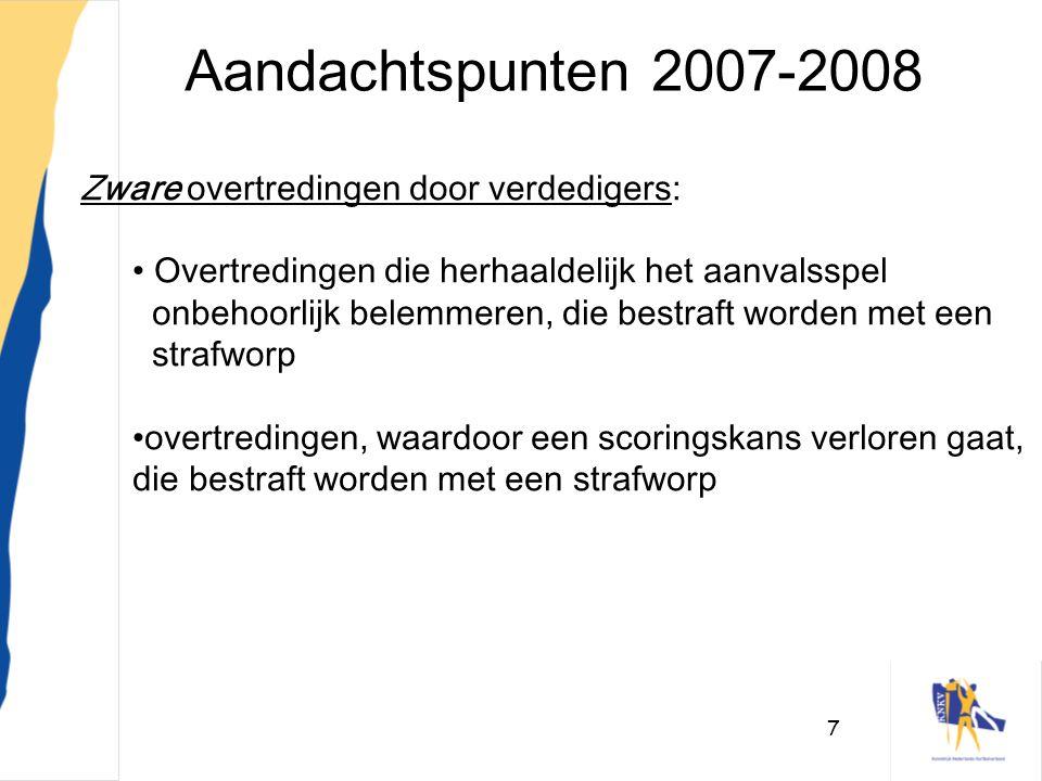 Aandachtspunten 2007-2008 Zware overtredingen door verdedigers: