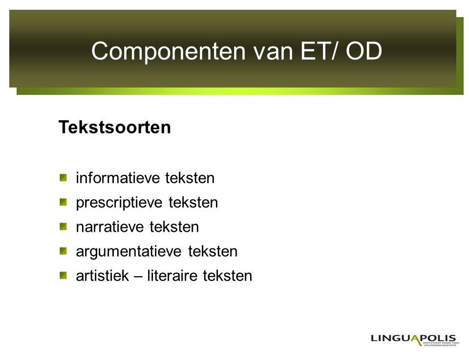 Componenten van ET/ OD Tekstsoorten informatieve teksten