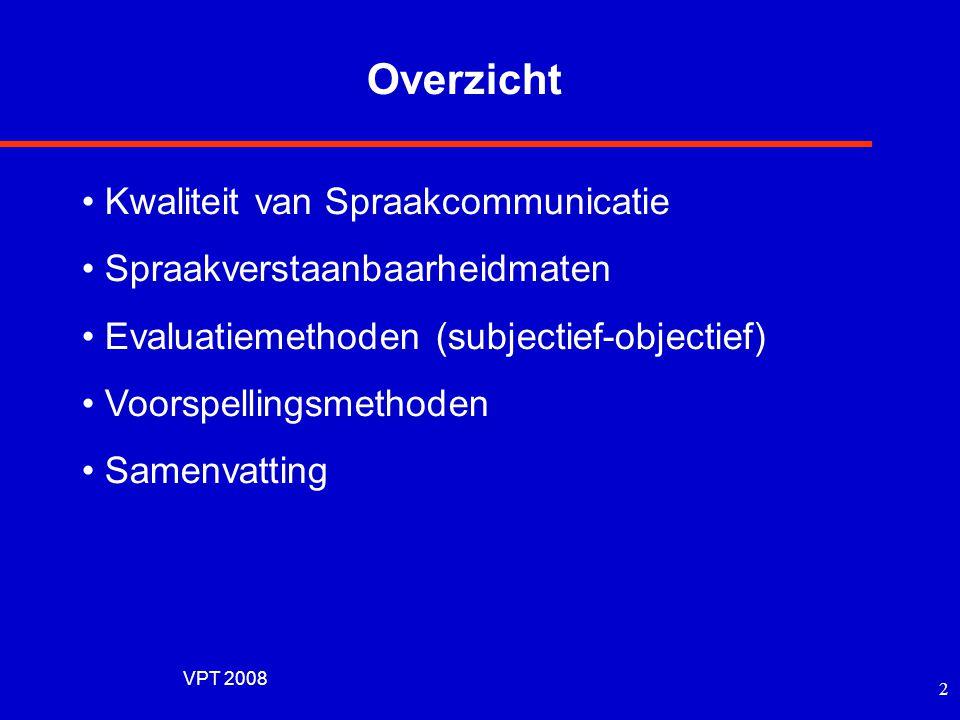 Overzicht Kwaliteit van Spraakcommunicatie Spraakverstaanbaarheidmaten