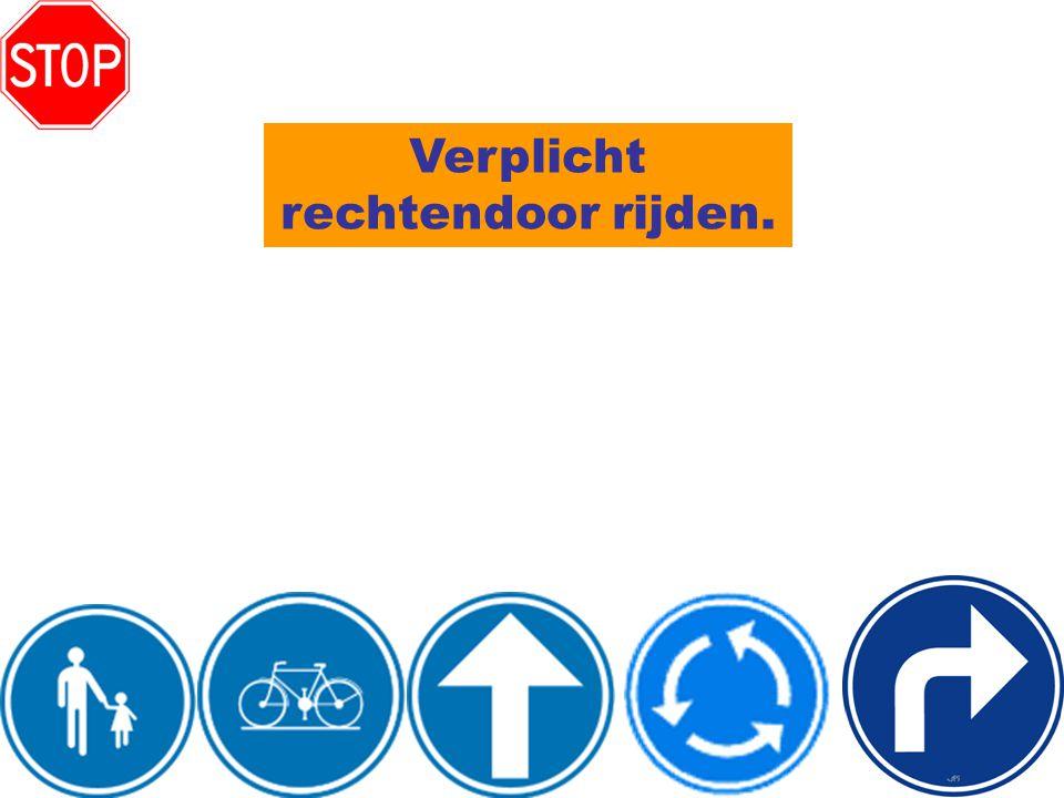 Verplicht rechtendoor rijden.