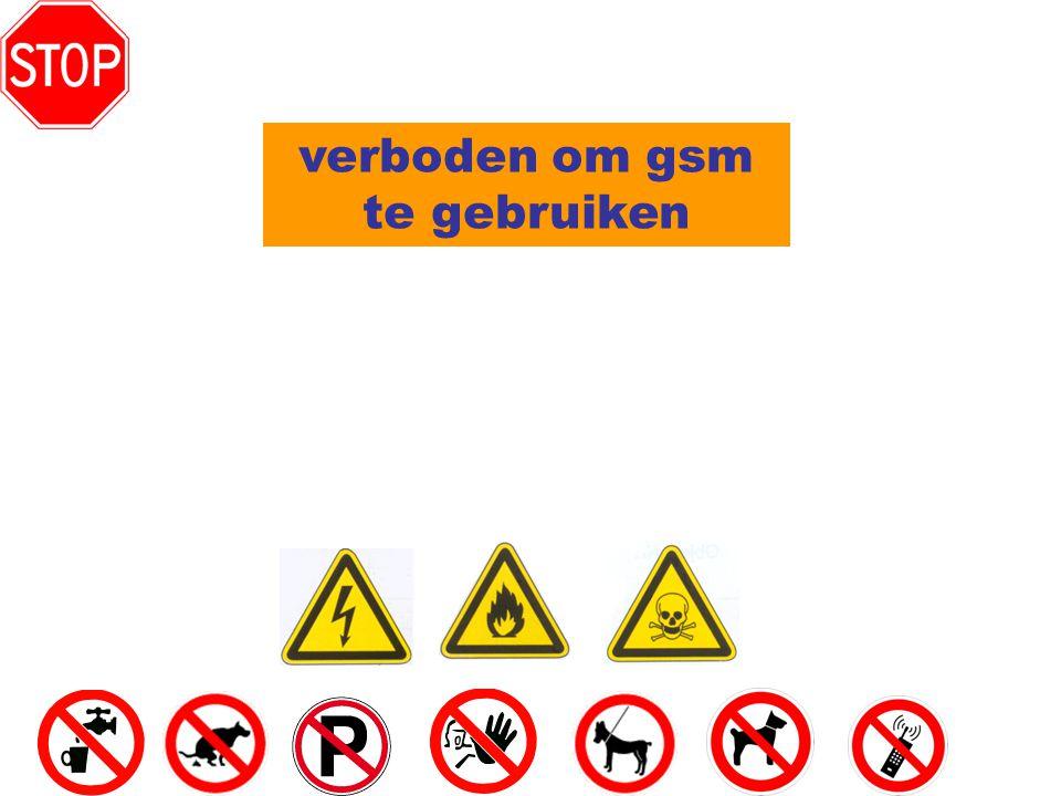 verboden om gsm te gebruiken