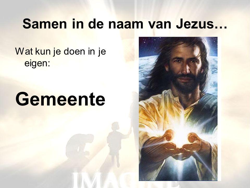 Samen in de naam van Jezus…