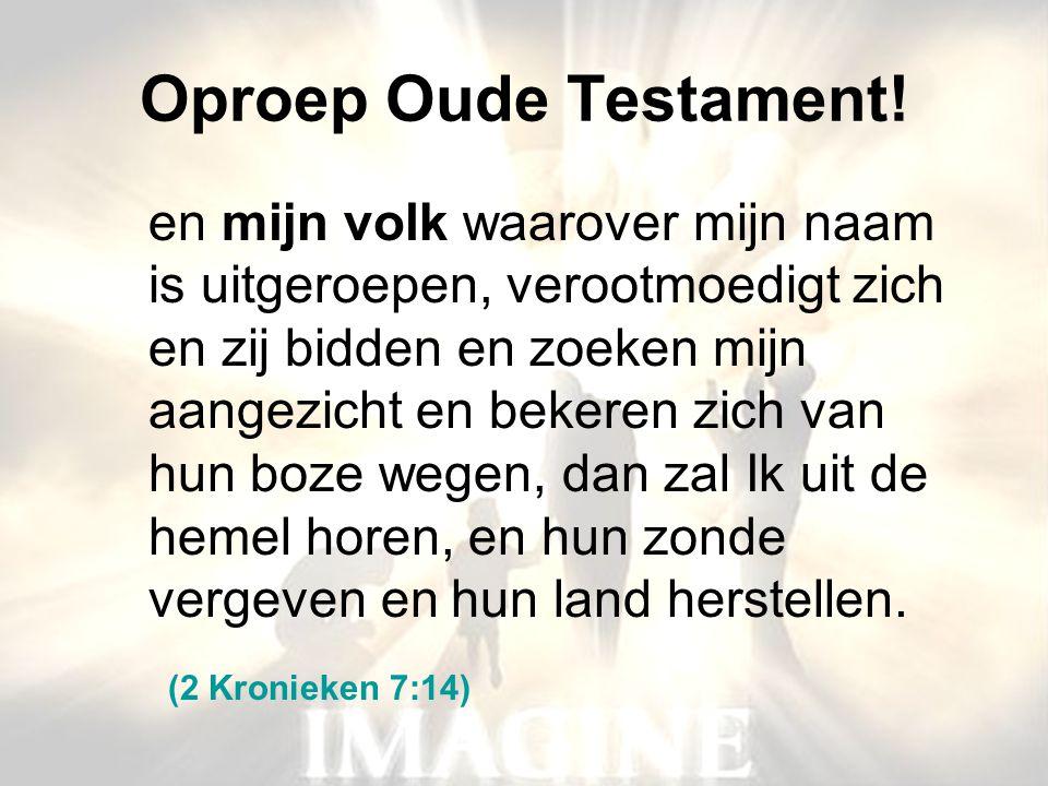 Oproep Oude Testament! (2 Kronieken 7:14)