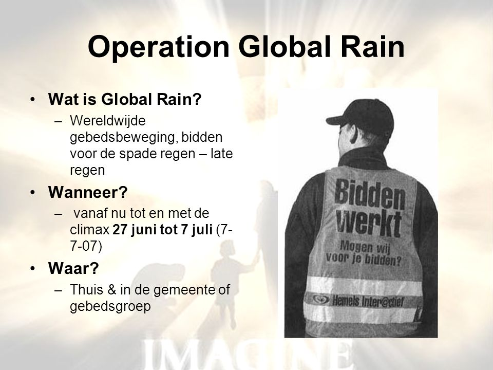 Operation Global Rain Wat is Global Rain Wanneer Waar