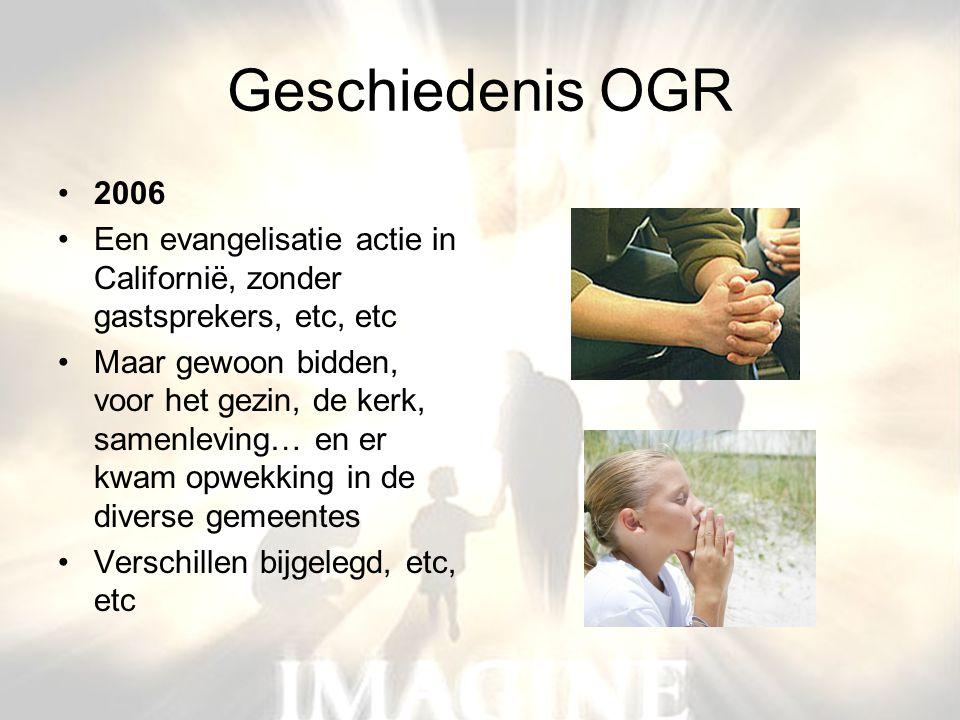 Geschiedenis OGR 2006. Een evangelisatie actie in Californië, zonder gastsprekers, etc, etc.