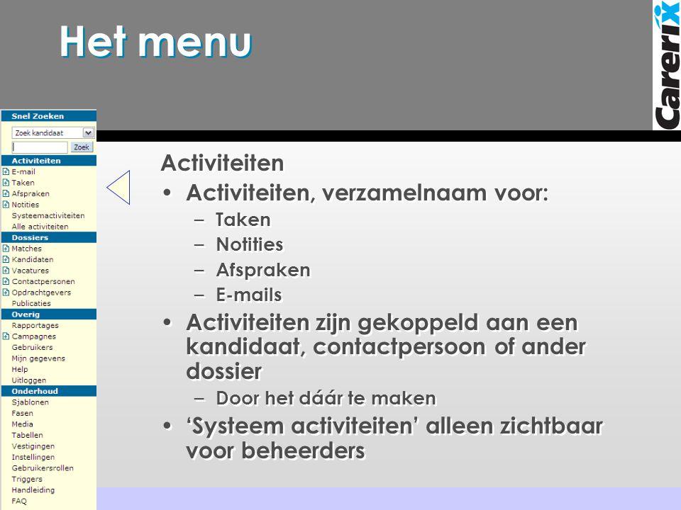 Het menu Activiteiten Activiteiten, verzamelnaam voor: