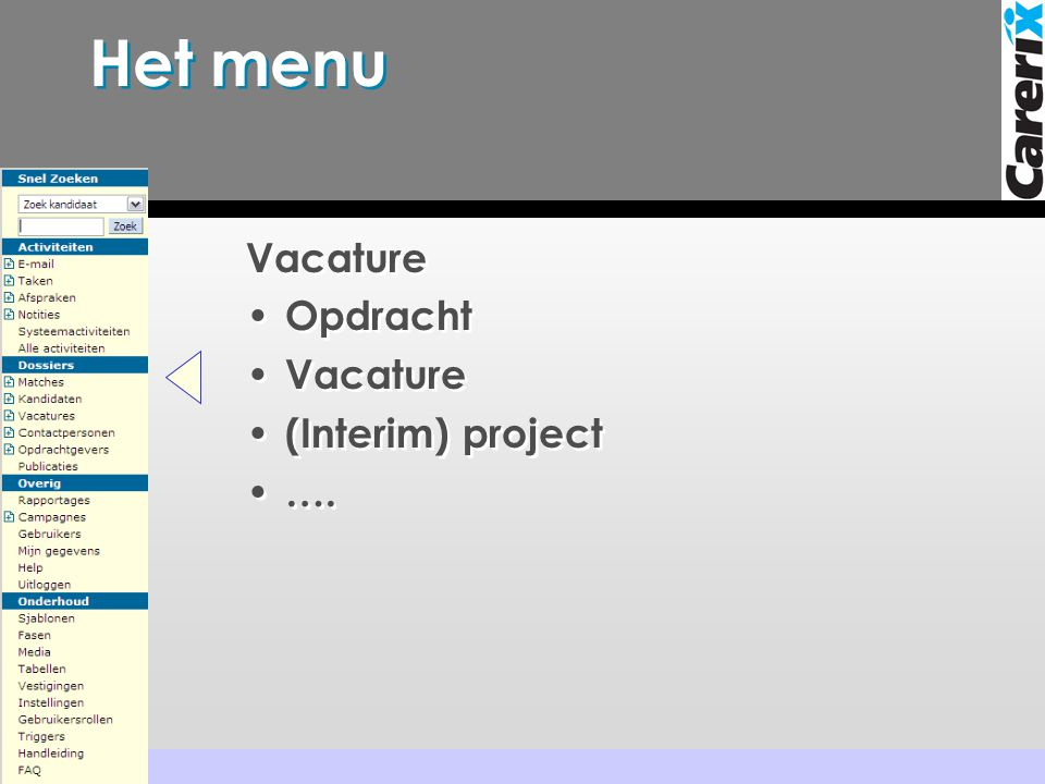 Het menu Vacature Opdracht (Interim) project ….