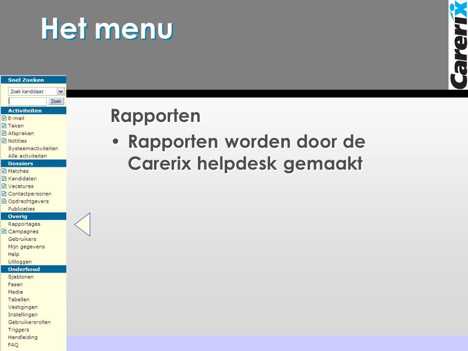 Het menu Rapporten Rapporten worden door de Carerix helpdesk gemaakt