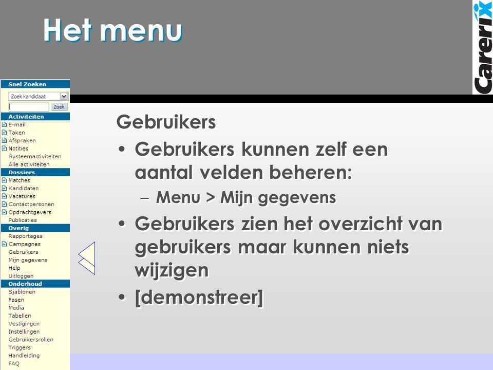 Het menu Gebruikers Gebruikers kunnen zelf een aantal velden beheren: