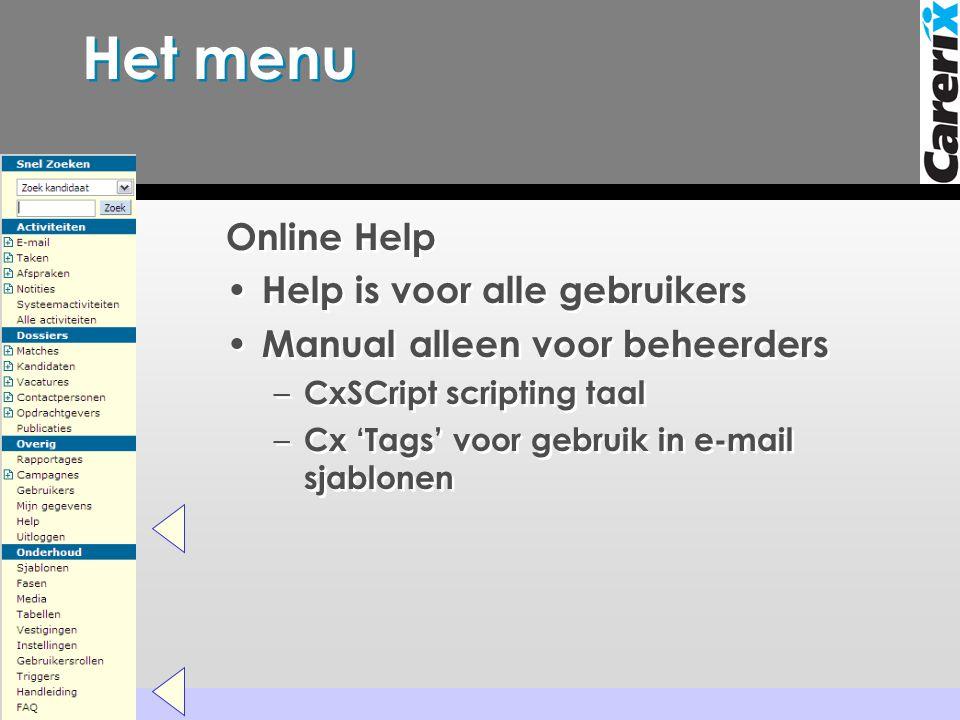 Het menu Online Help Help is voor alle gebruikers