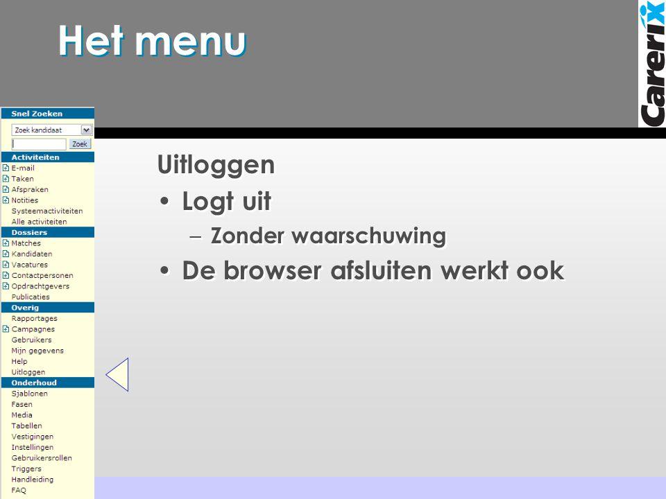 Het menu Uitloggen Logt uit De browser afsluiten werkt ook