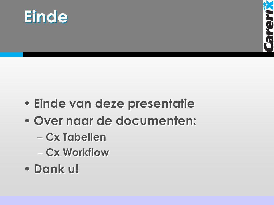 Einde Einde van deze presentatie Over naar de documenten: Dank u!