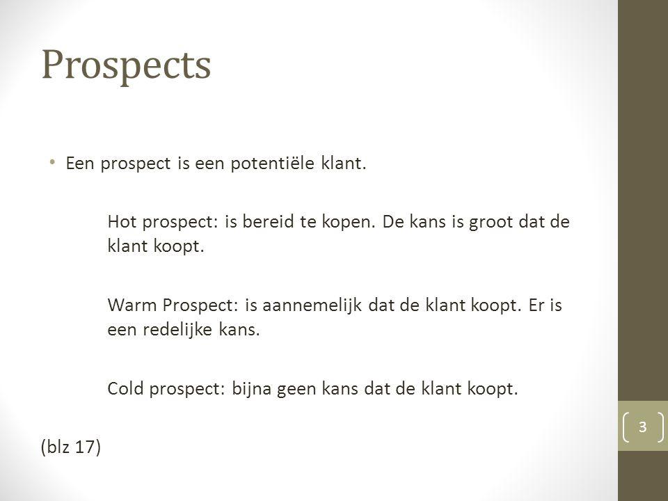 Prospects Een prospect is een potentiële klant.