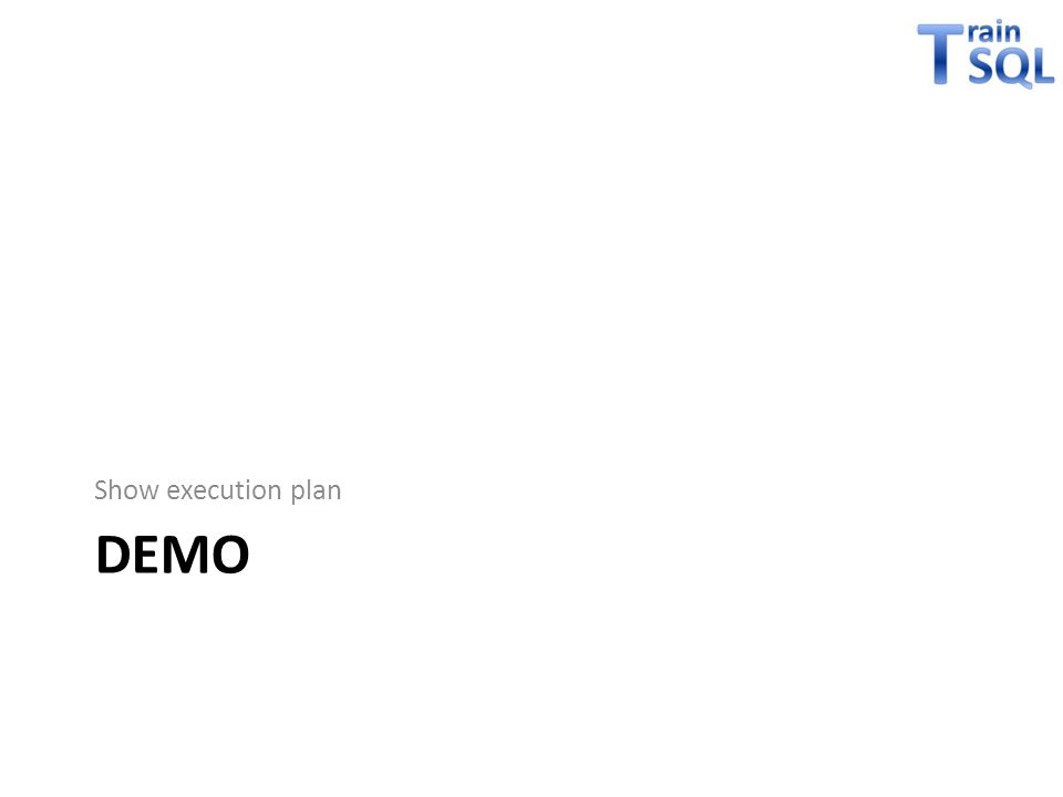 Show execution plan DEMO