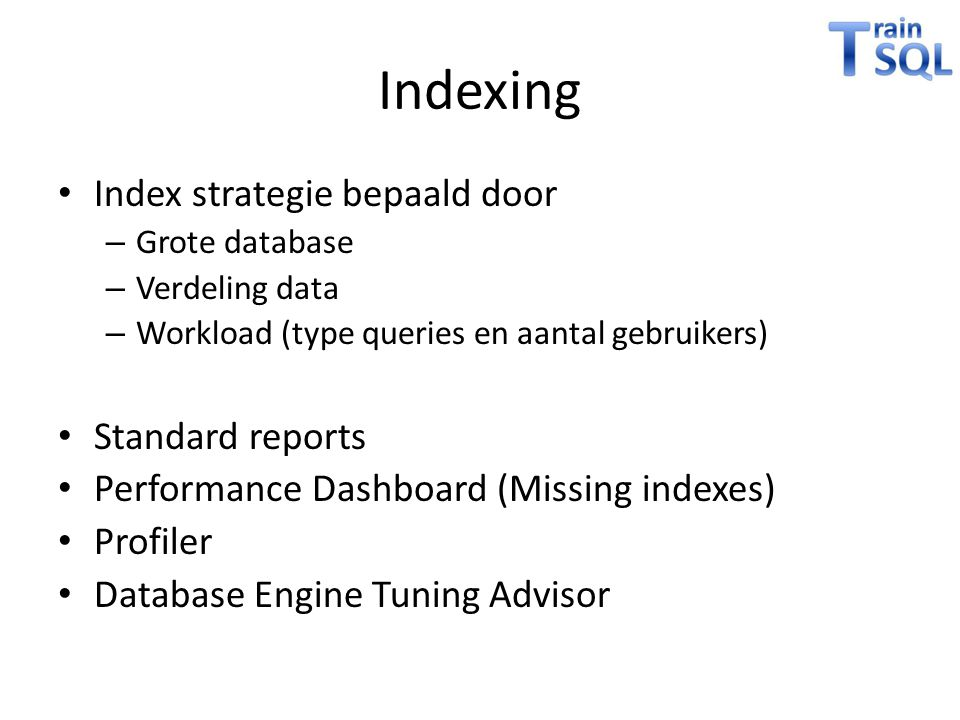 Indexing Index strategie bepaald door Standard reports