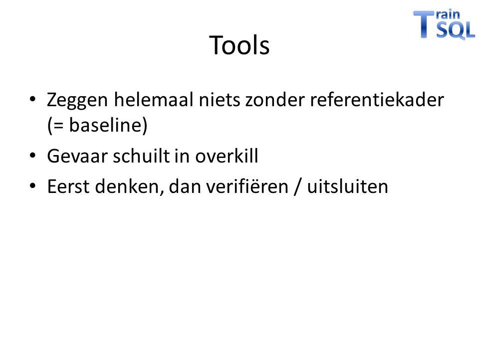 Tools Zeggen helemaal niets zonder referentiekader (= baseline)