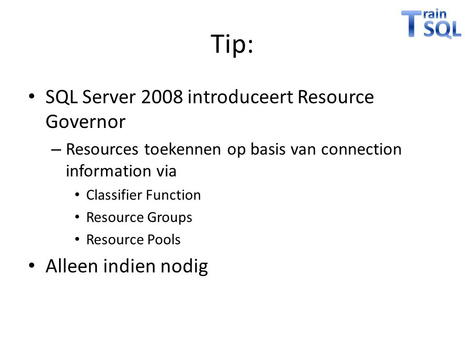 Tip: SQL Server 2008 introduceert Resource Governor