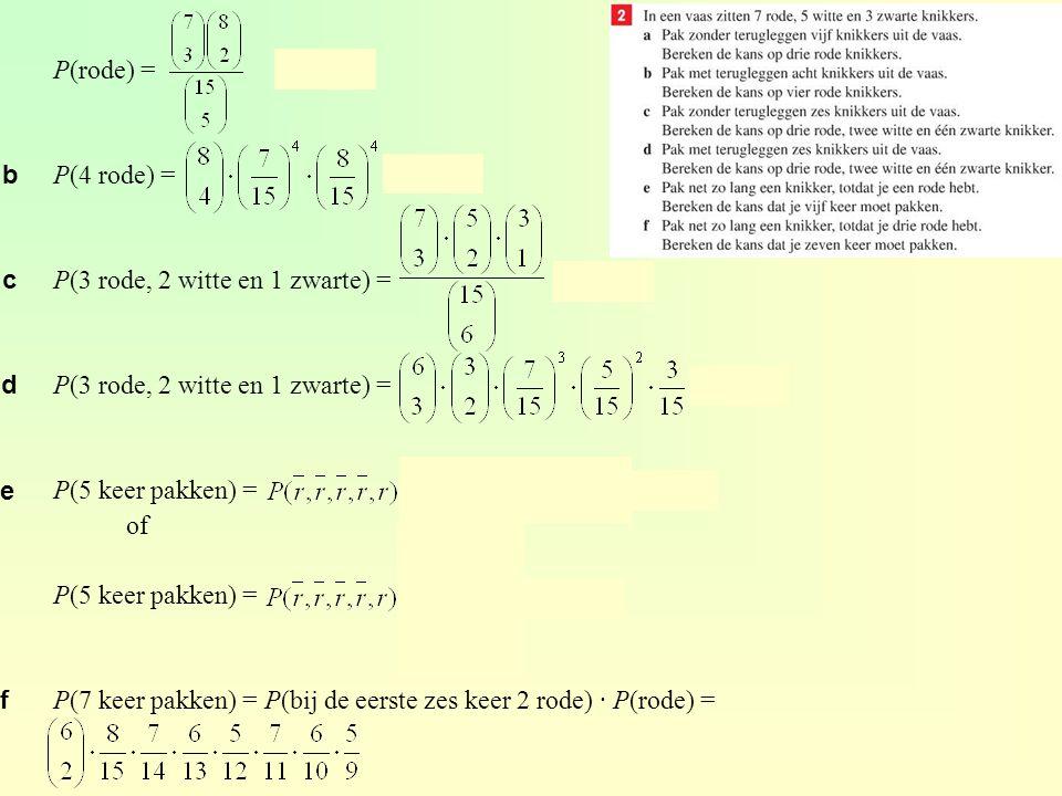 P(rode) = ≈ 0,326 P(4 rode) = ≈ 0,269.