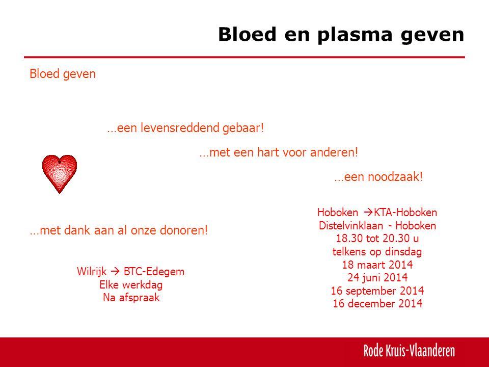 Bloed en plasma geven Bloed geven …een levensreddend gebaar!