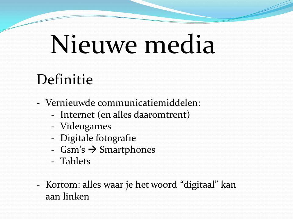 Nieuwe media Definitie Vernieuwde communicatiemiddelen: