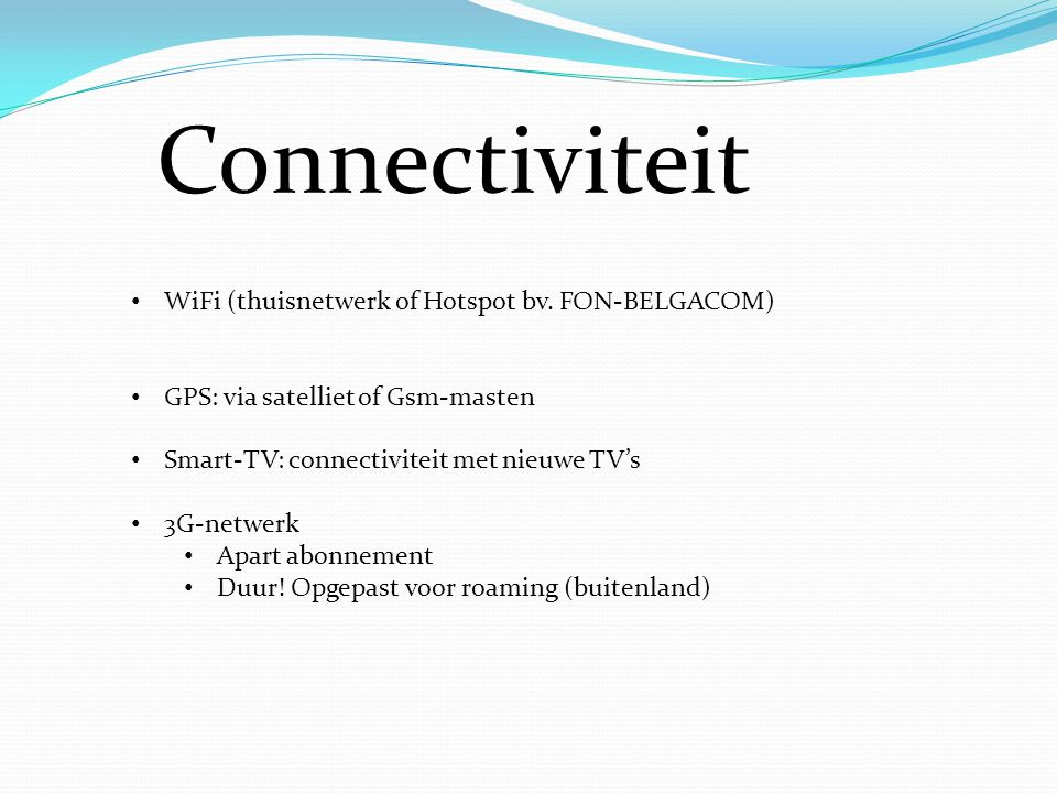 Connectiviteit WiFi (thuisnetwerk of Hotspot bv. FON-BELGACOM)