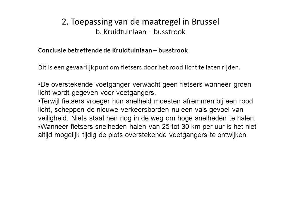 2. Toepassing van de maatregel in Brussel b. Kruidtuinlaan – busstrook