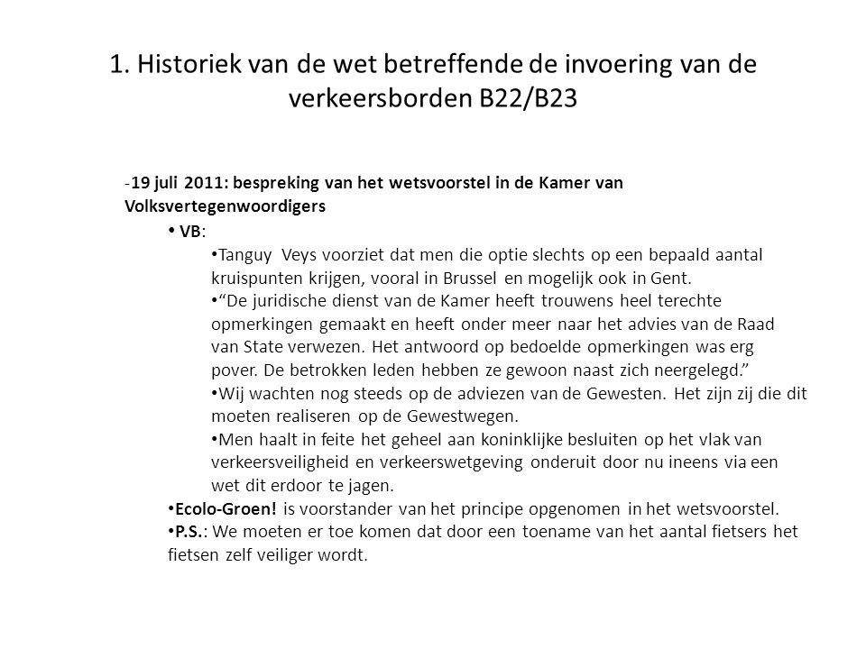 1. Historiek van de wet betreffende de invoering van de verkeersborden B22/B23