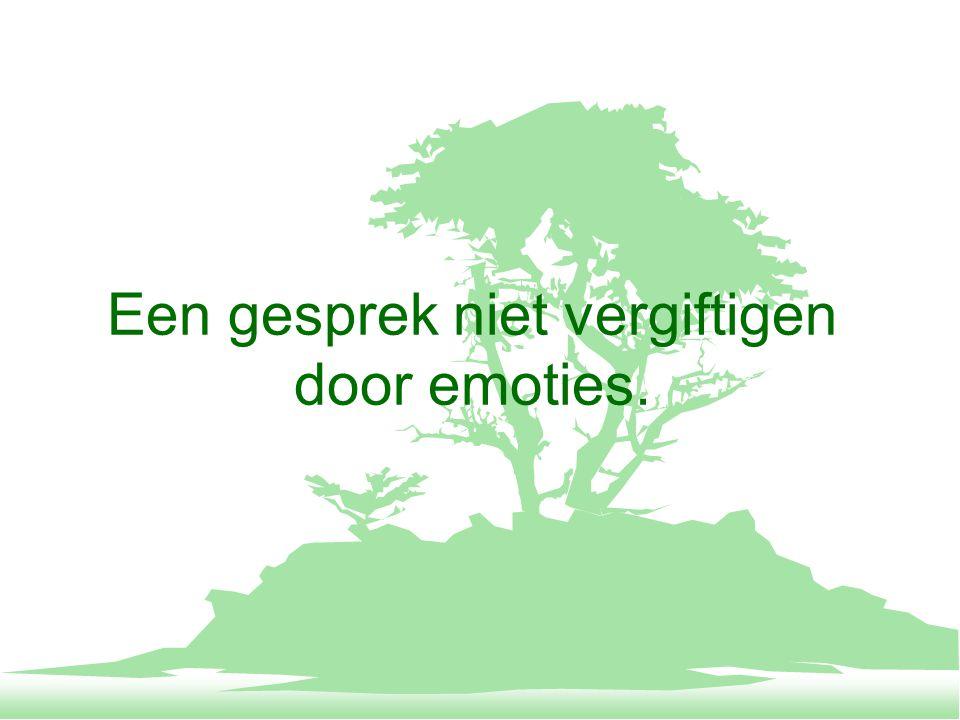 Een gesprek niet vergiftigen door emoties.