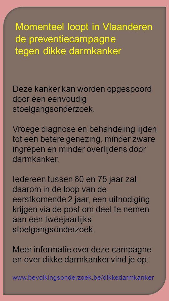Momenteel loopt in Vlaanderen de preventiecampagne