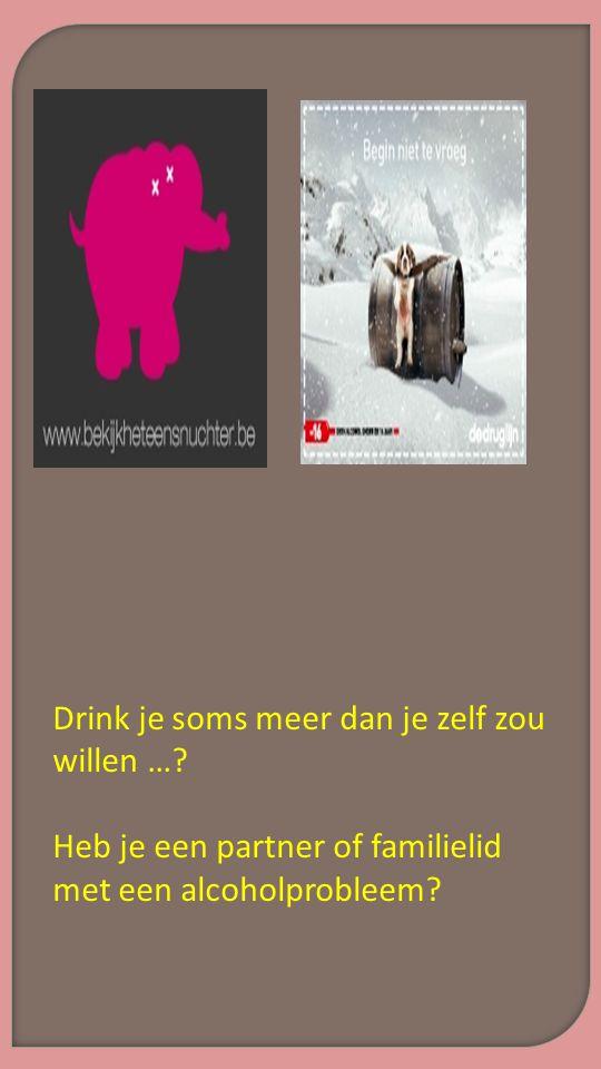 Drink je soms meer dan je zelf zou willen …