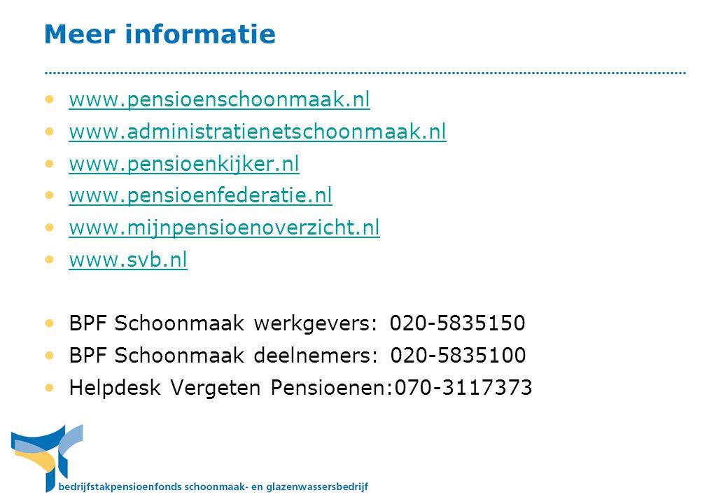 Meer informatie www.pensioenschoonmaak.nl