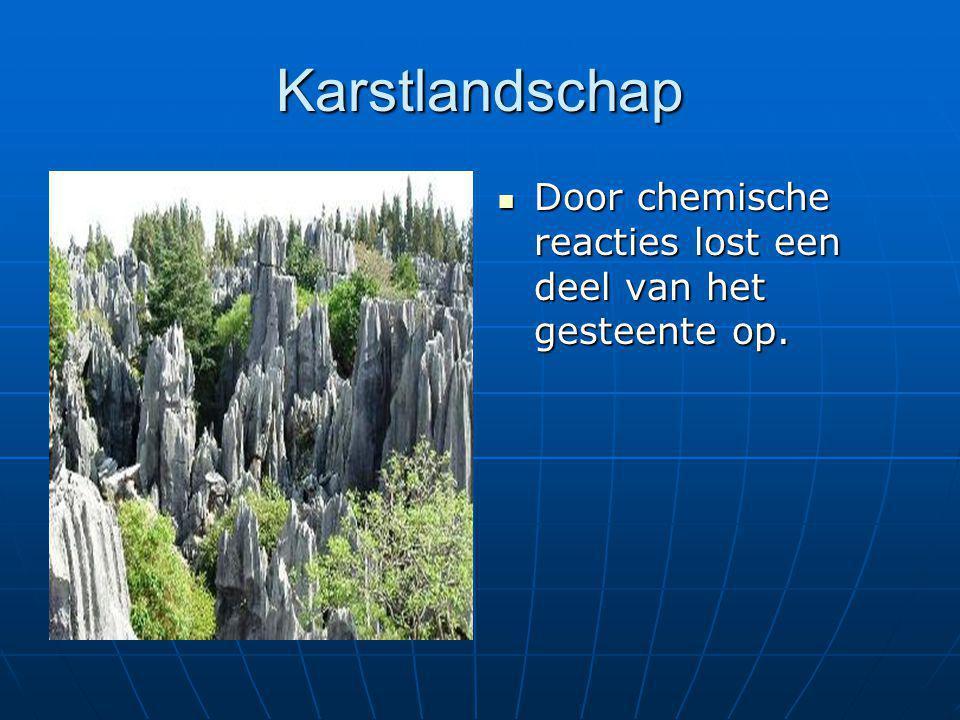 Karstlandschap Door chemische reacties lost een deel van het gesteente op.